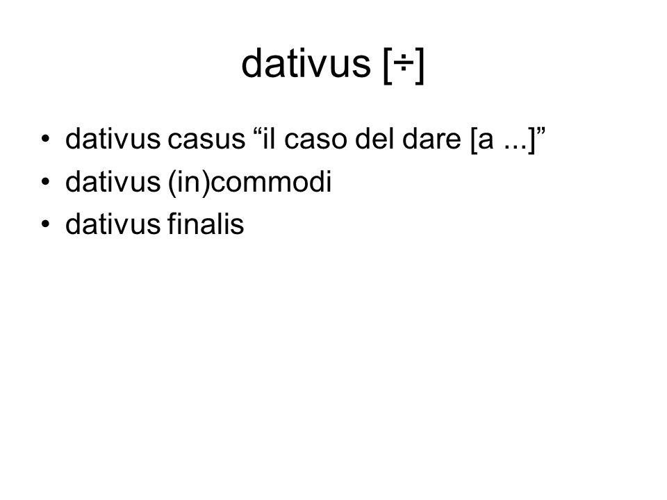 dativus [÷] dativus casus il caso del dare [a ...]